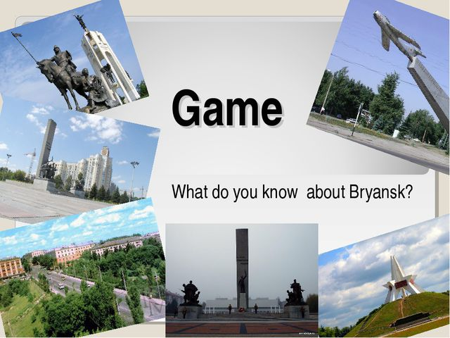 Game What do you know about Bryansk?