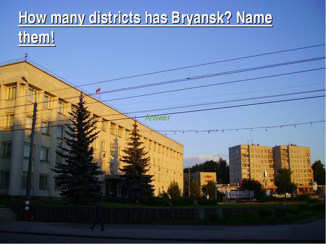 How many districts has Bryansk? Name them! Answer