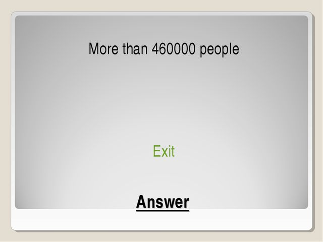 Answer More than 460000 people Exit