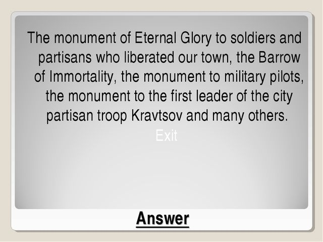 Answer The monument of Eternal Glory to soldiers and partisans who liberated...