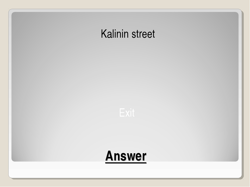 Answer Kalinin street Exit
