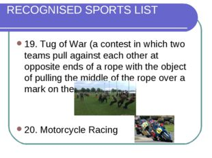 RECOGNISED SPORTS LIST 19. Tug of War (a contest in which two teams pull agai