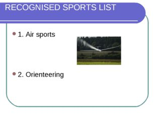 RECOGNISED SPORTS LIST 1. Air sports 2. Orienteering