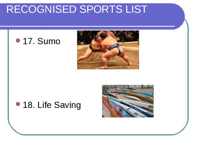 RECOGNISED SPORTS LIST 17. Sumo 18. Life Saving