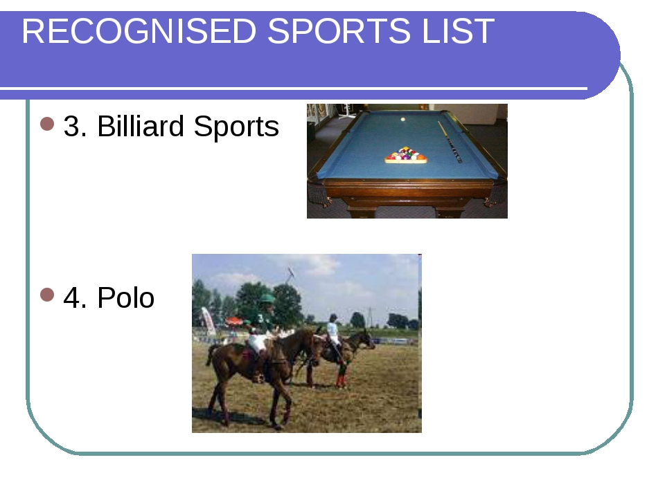 RECOGNISED SPORTS LIST 3. Billiard Sports 4. Polo