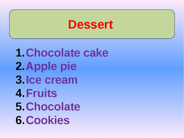 Dessert Chocolate cake Apple pie Ice cream Fruits Chocolate Cookies