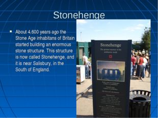 Stonehenge About 4,600 years ago the Stone Age inhabitans of Britain started