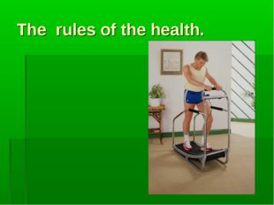 The rules of the health.
