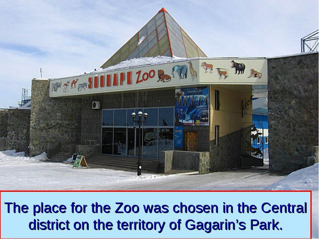 The place for the Zoo was chosen in the Central district on the territory of...