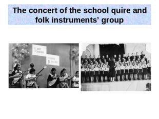 The concert of the school quire and folk instruments' group