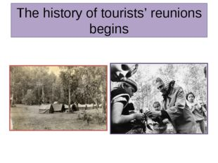 The history of tourists' reunions begins