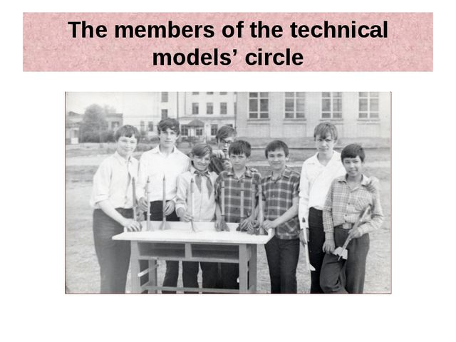 The members of the technical models' circle