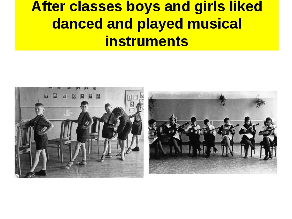 After classes boys and girls liked danced and played musical instruments