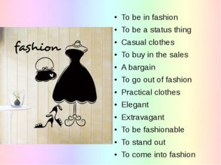 To be in fashion To be a status thing Casual clothes To buy in the sales A ba