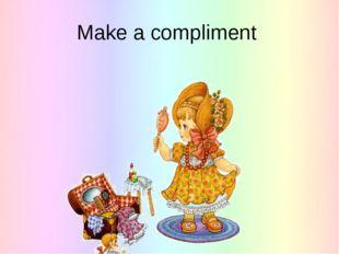 Make a compliment