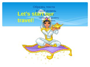 Let's start our travel!