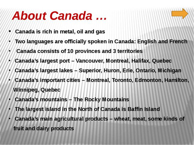 About Canada … Canada is rich in metal, oil and gas Two languages are officia...