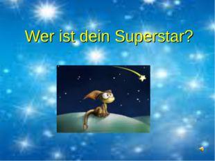 Wer ist dein Superstar?