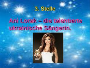 3. Stelle Ani Lorak – die talentierte ukrainische Sängerin.