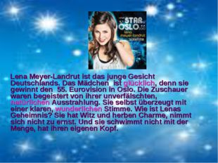 Lena Meyer-Landrut ist das junge Gesicht Deutschlands. Das Mädchen ist glück