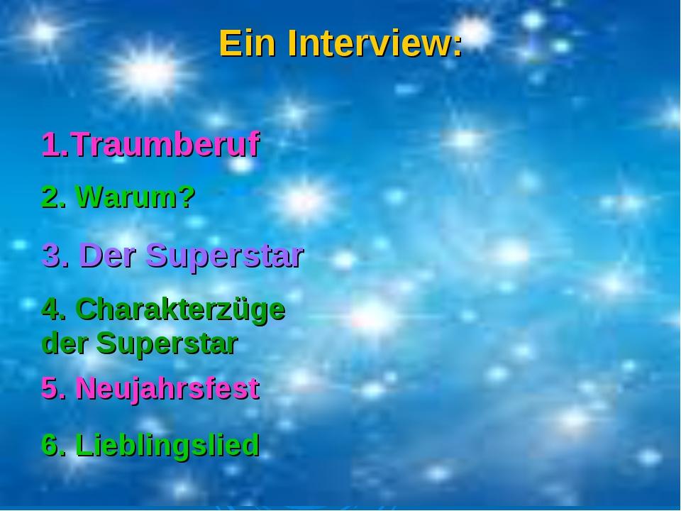 Ein Interview: 1.Traumberuf 2. Warum?  3. Der Superstar 4. Charakterzüge d...