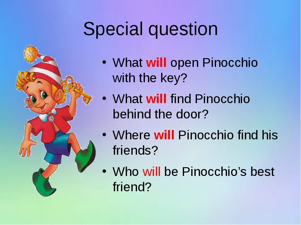 Special question What will open Pinocchio with the key? What will find Pinocc...
