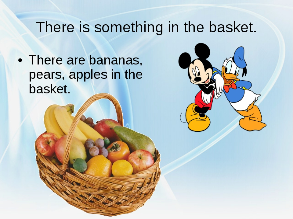 There is something in the basket. There are bananas, pears, apples in the bas...