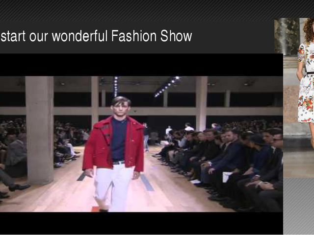 We  start our wonderful Fashion Show