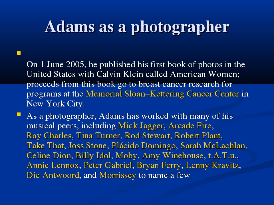 Adams as a photographer On 1 June 2005, he published his first book of photos...