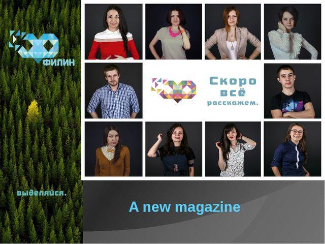 A new magazine
