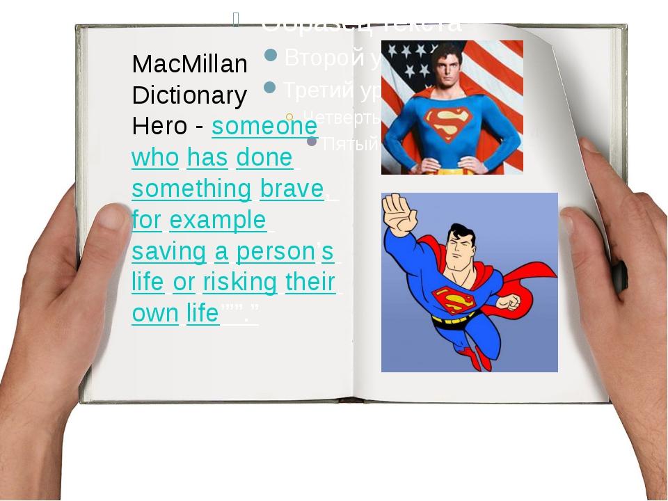 MacMillan Dictionary Hero - someonewhohasdonesomethingbrave,forexampl...