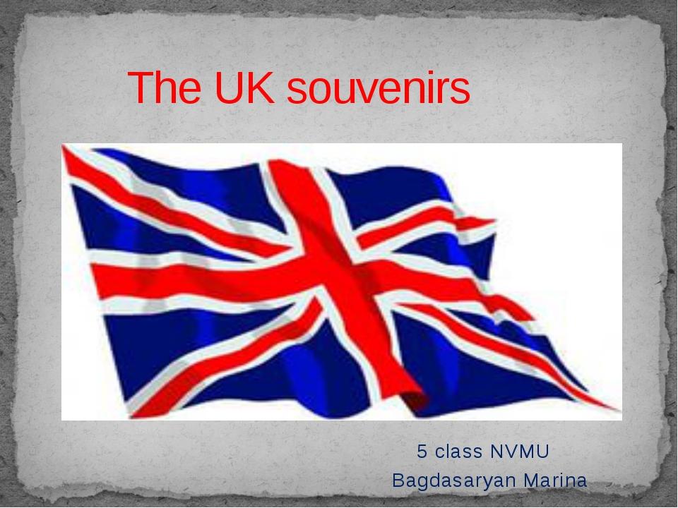 5 class NVMU Bagdasaryan Marina The UK souvenirs