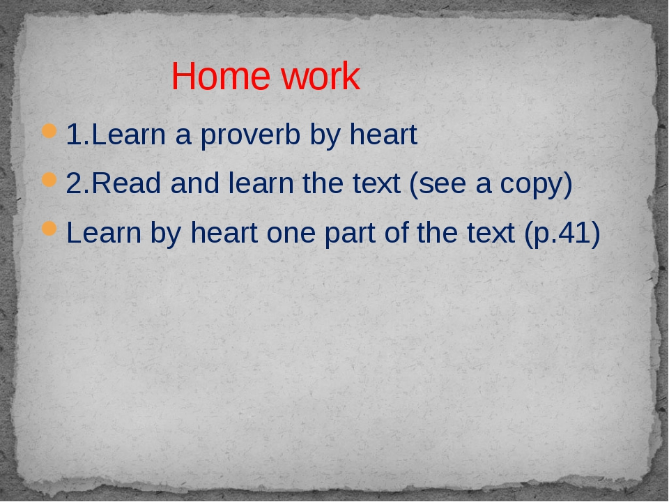 1.Learn a proverb by heart 2.Read and learn the text (see a copy) Learn by he...