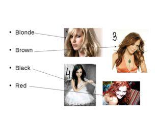 Blonde Brown Black Red