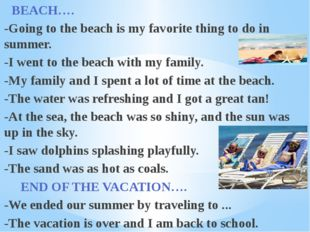 BEACH…. -Going to the beach is my favorite thing to do in summer. -I went to