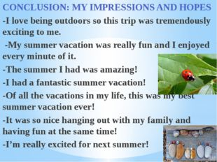 CONCLUSION: MY IMPRESSIONS AND HOPES -I love being outdoors so this trip was