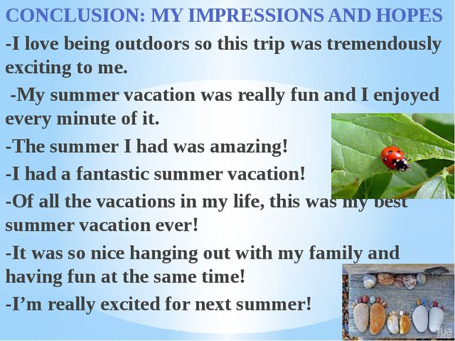 CONCLUSION: MY IMPRESSIONS AND HOPES -I love being outdoors so this trip was...