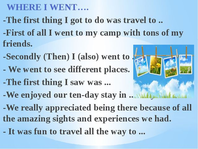 WHERE I WENT…. -The first thing I got to do was travel to .. -First of all I...