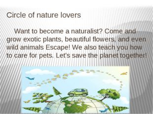 Circle of nature lovers Want to become a naturalist? Come and grow exotic pla