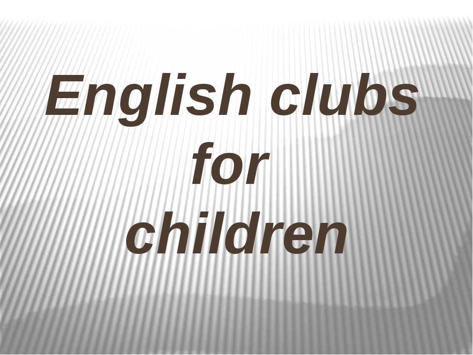 English clubs for children