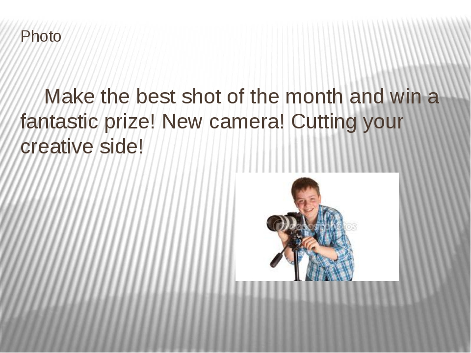 Photo Make the best shot of the month and win a fantastic prize! New camera!...