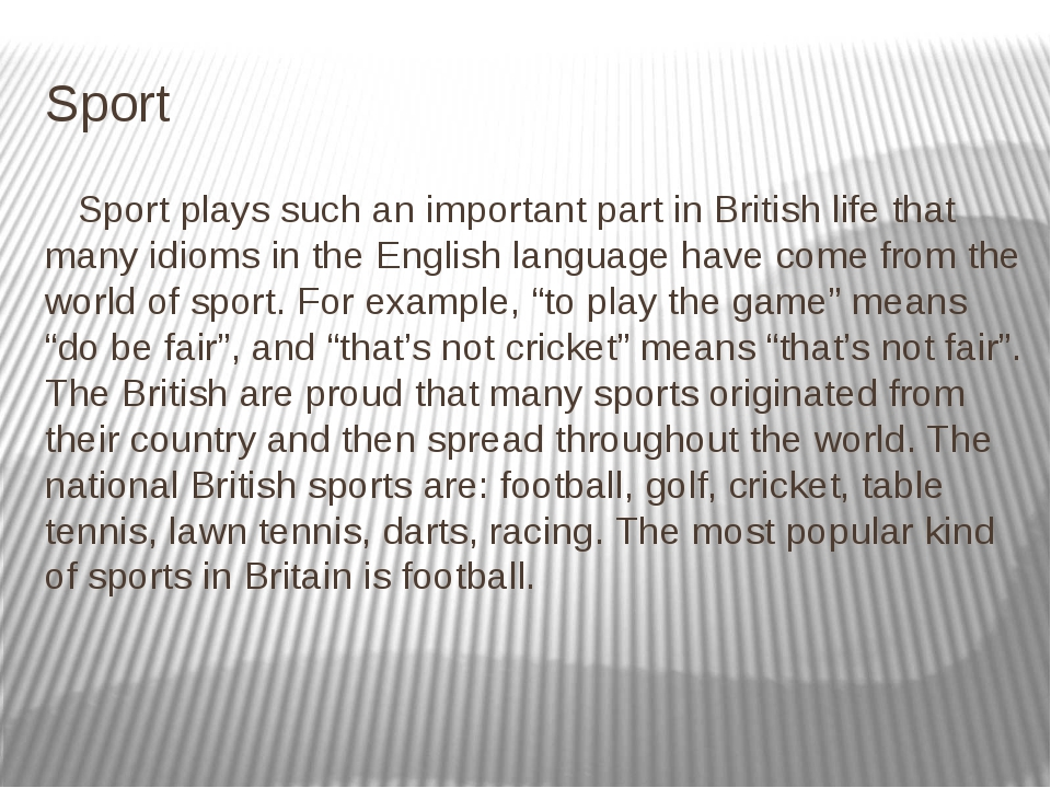 Sport  Sport plays such an important part in British life that many idioms in...