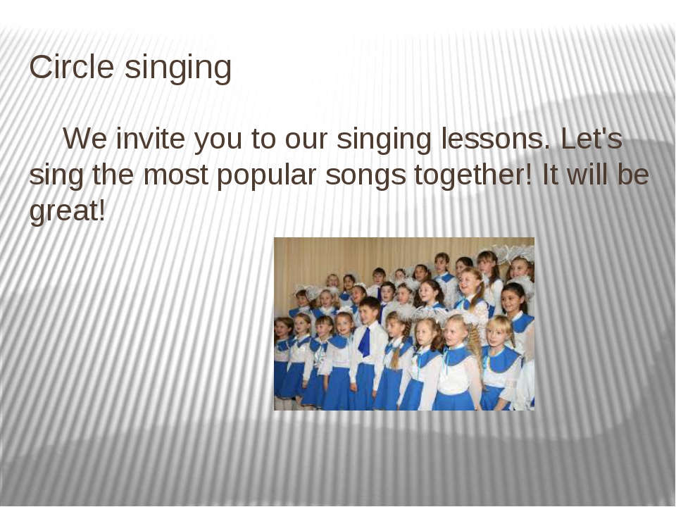 Circle singing We invite you to our singing lessons. Let's sing the most popu...