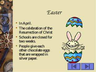 Easter In April. The celebration of the Resurrection of Christ Schools are cl