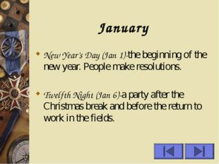 January New Year's Day (Jan 1)-the beginning of the new year. People make res