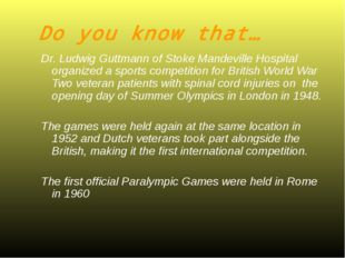 Do you know that… Dr. Ludwig Guttmann of Stoke Mandeville Hospital organized