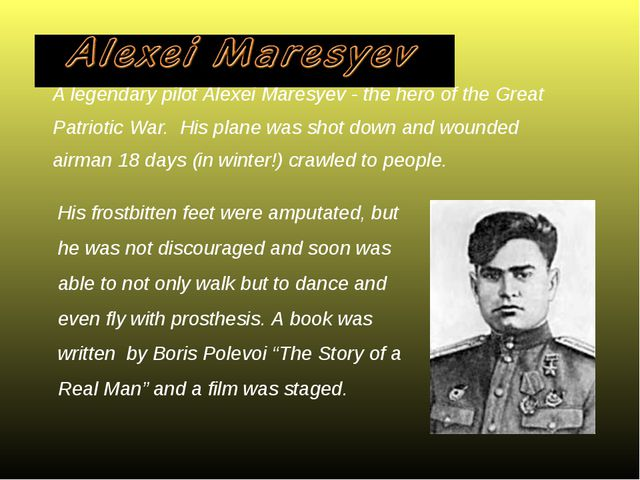 A legendary pilot Alexei Maresyev - the hero of the Great Patriotic War. His...