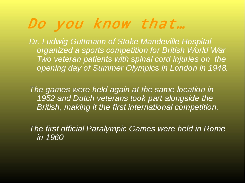 Do you know that… Dr. Ludwig Guttmann of Stoke Mandeville Hospital organized...