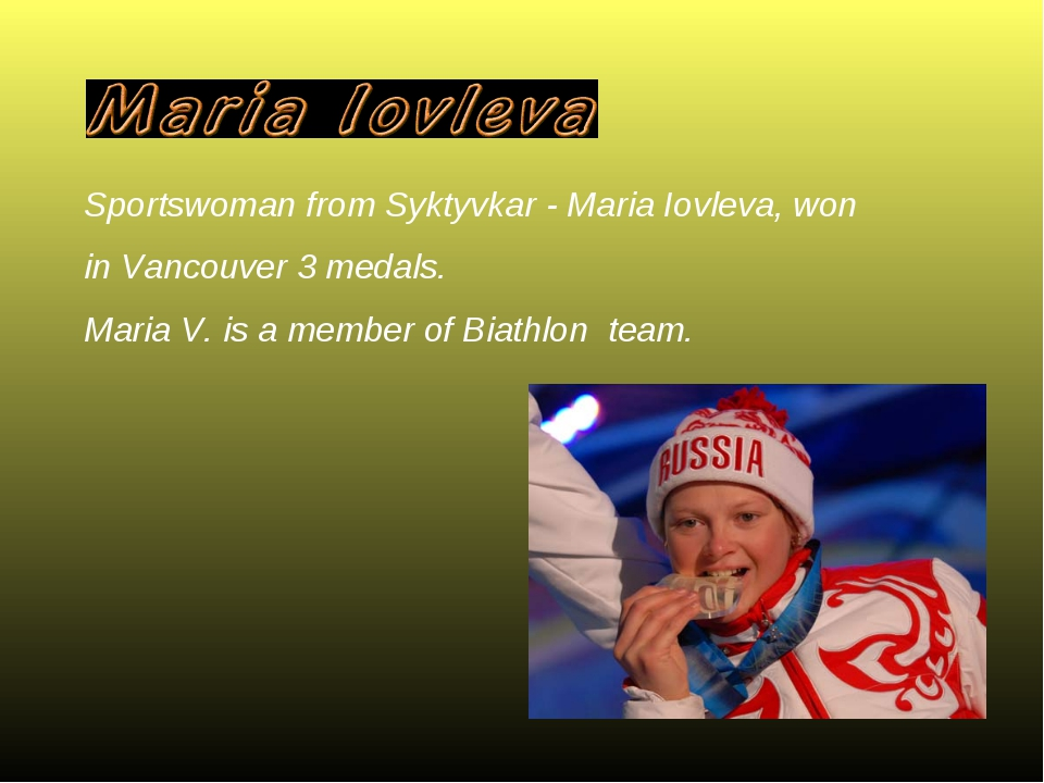 Sportswoman from Syktyvkar - Maria Iovleva, won in Vancouver 3 medals. Maria...