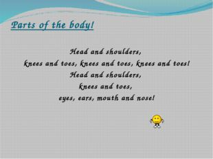 Parts of the body! Head and shoulders, knees and toes, knees and toes, knees